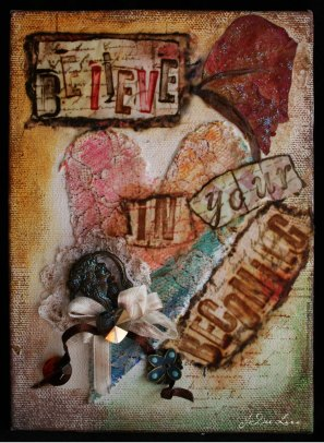 Believe in your Becoming Mixed Media by JoDee Luna