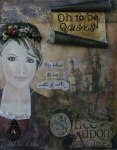 Oh to be Queen Mixed Media by JoDee Luna